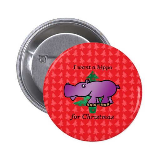 I want a hippo for christmas red christmas trees buttons