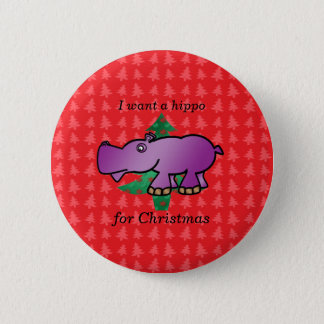 I want a hippo for christmas red christmas trees pinback button