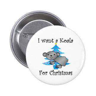 I want a Koala for Christmas 2 Inch Round Button