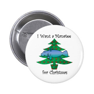 I want a manatee for christmas buttons