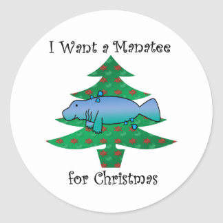 I want a manatee for christmas classic round sticker