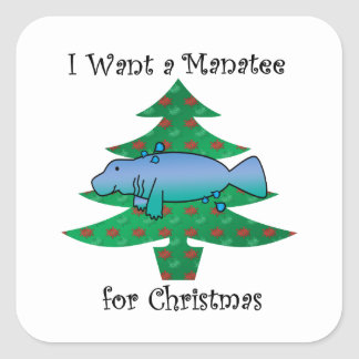 I want a manatee for christmas square sticker