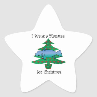 I want a manatee for christmas star sticker