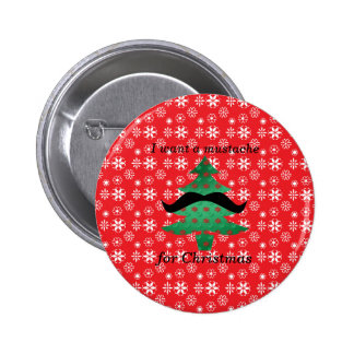I want a mustache for christmas pinback button