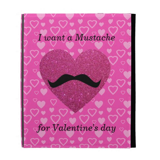 I want a mustache for valentine's day iPad folio cases
