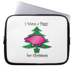 I want a piggy for christmas laptop sleeve