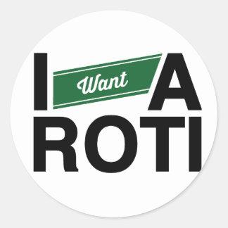 """I Want A Roti"" (Green) Classic Round Sticker"