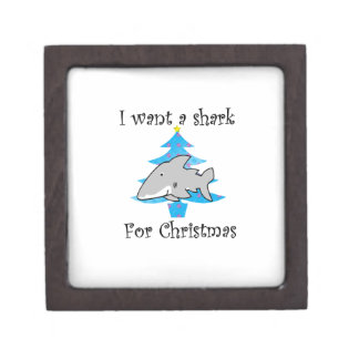 I want a shark for Christmas Premium Gift Boxes