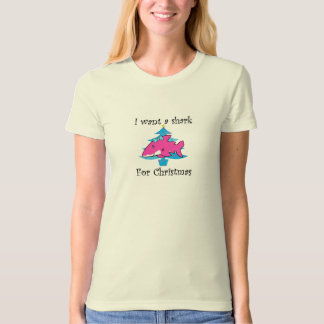 I want a shark for Christmas T-shirt