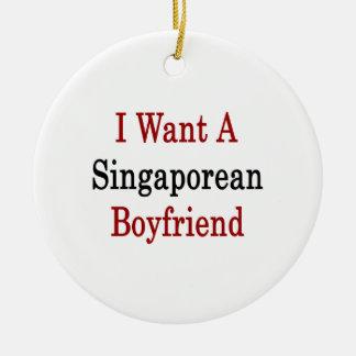 I Want A Singaporean Boyfriend Ornament