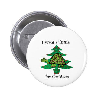 I want a turtle for christmas 2 inch round button