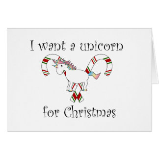 I want a unicorn for christmas candy canes card