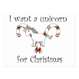 I want a unicorn for christmas candy canes postcards