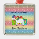 I want a unicorn for Christmas on rainbow hearts Christmas Ornaments