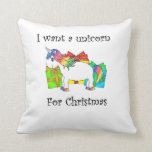 I want a unicorn for Christmas Throw Pillow