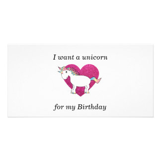 I want a unicorn for my birthday photo card