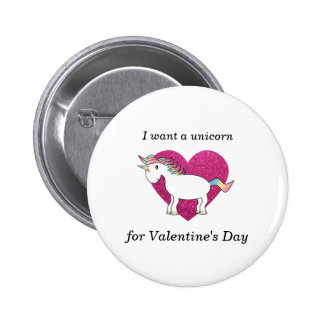 I want a unicorn for valentine's day pinback buttons