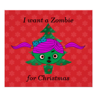 I want a zombie for christmas posters