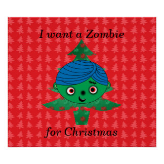 I want a zombie for christmas print