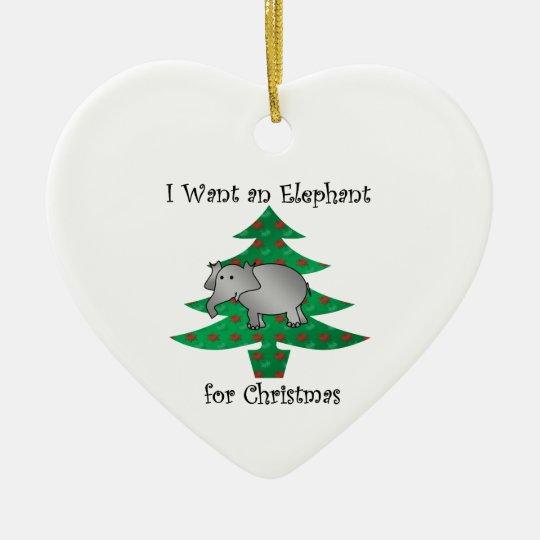 I want an elephant for christmas ceramic ornament