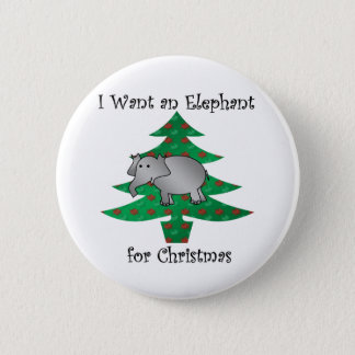 I want an elephant for christmas pinback button