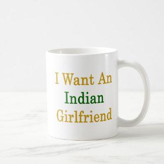 I Want An Indian Girlfriend Coffee Mugs