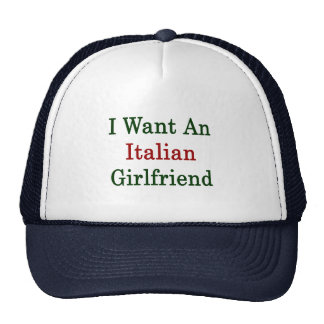 I Want An Italian Girlfriend Mesh Hats