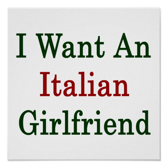I Want An Italian Girlfriend Poster
