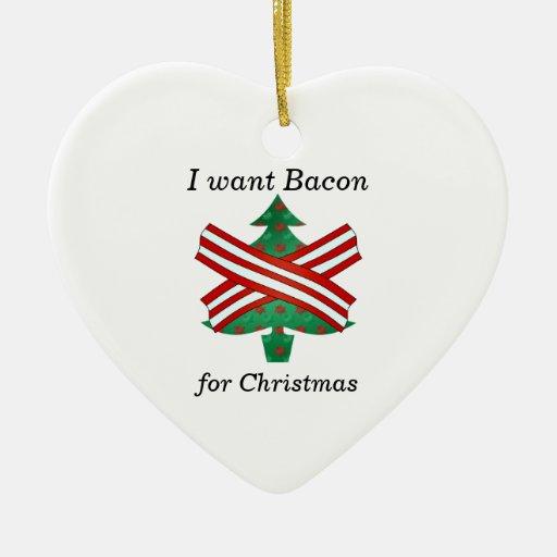 I want bacon for christmas ceramic ornament zazzle for Bacon christmas tree decoration