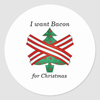 I want bacon for christmas classic round sticker