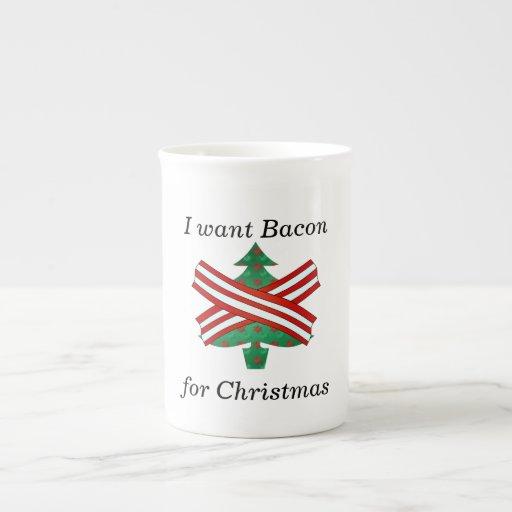 I want bacon for christmas tea cup
