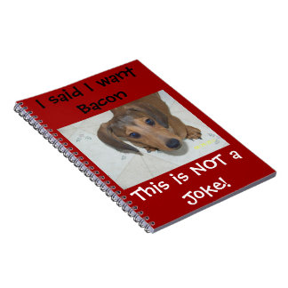 I want Bacon Puppy Notebook