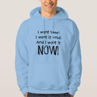I want beer, cold and now - Senior citizens Hoodie