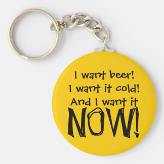 I want beer, cold and now - Senior citizens Basic Round Button Keychain