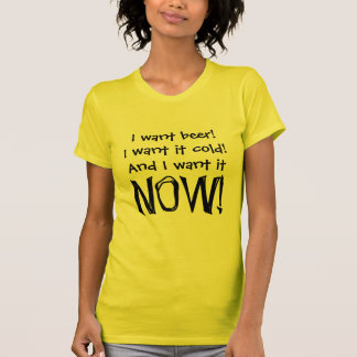 I want beer, cold and now - Senior citizens T Shirt