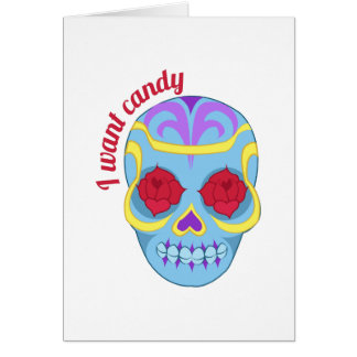 I Want Candy Greeting Card
