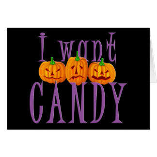 I Want Candy Jack O'Lantern Halloween Card