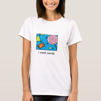 i want candy tshirt