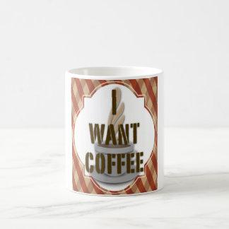 """I want coffee"" mug. Coffee Mug"