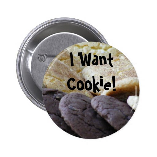 I Want Cookie! 2 Inch Round Button