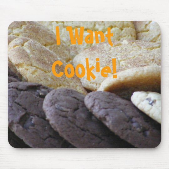 I Want Cookie! Mouse Pad