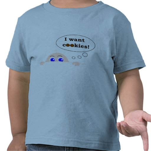 I WANT COOKIES SHIRT