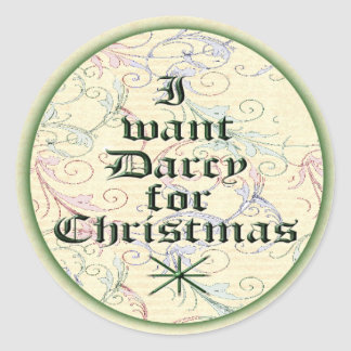 I Want Darcy for Christmas Classic Round Sticker
