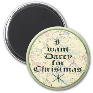 I Want Darcy for Christmas 2 Inch Round Magnet