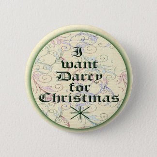 I Want Darcy for Christmas Pinback Button