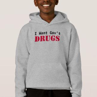 I Want Govt DRUGS Hoodie