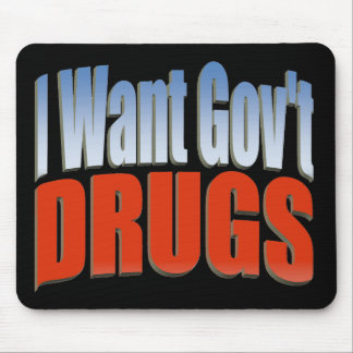 I Want Govt DRUGS RED Mouse Pad