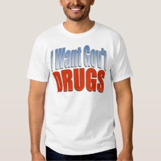 I Want Govt DRUGS RED Shirt