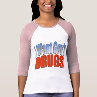 I Want Govt DRUGS RED Tee Shirt