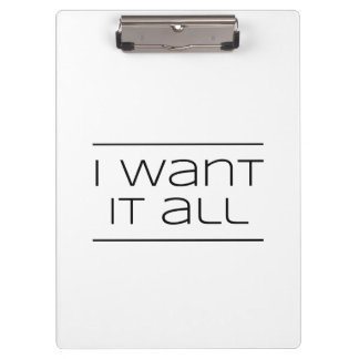 I WANT IT ALL!  Funny Shopping Clipboard